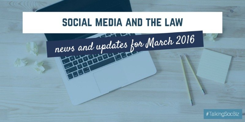 Talking Social Business Podcast 003 - social media and the law news and updates for March 2016