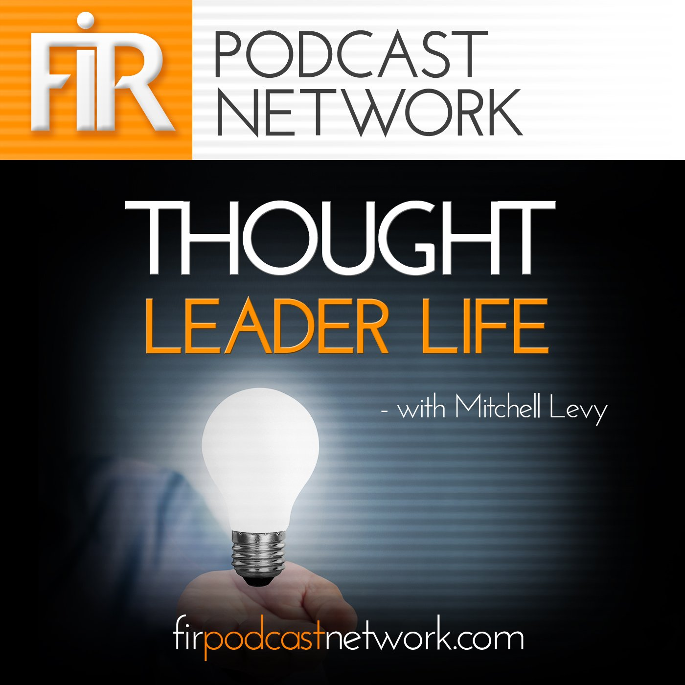 Thought Leader: #124: Kent Gustavson & Mitchell Levy On Democratizing