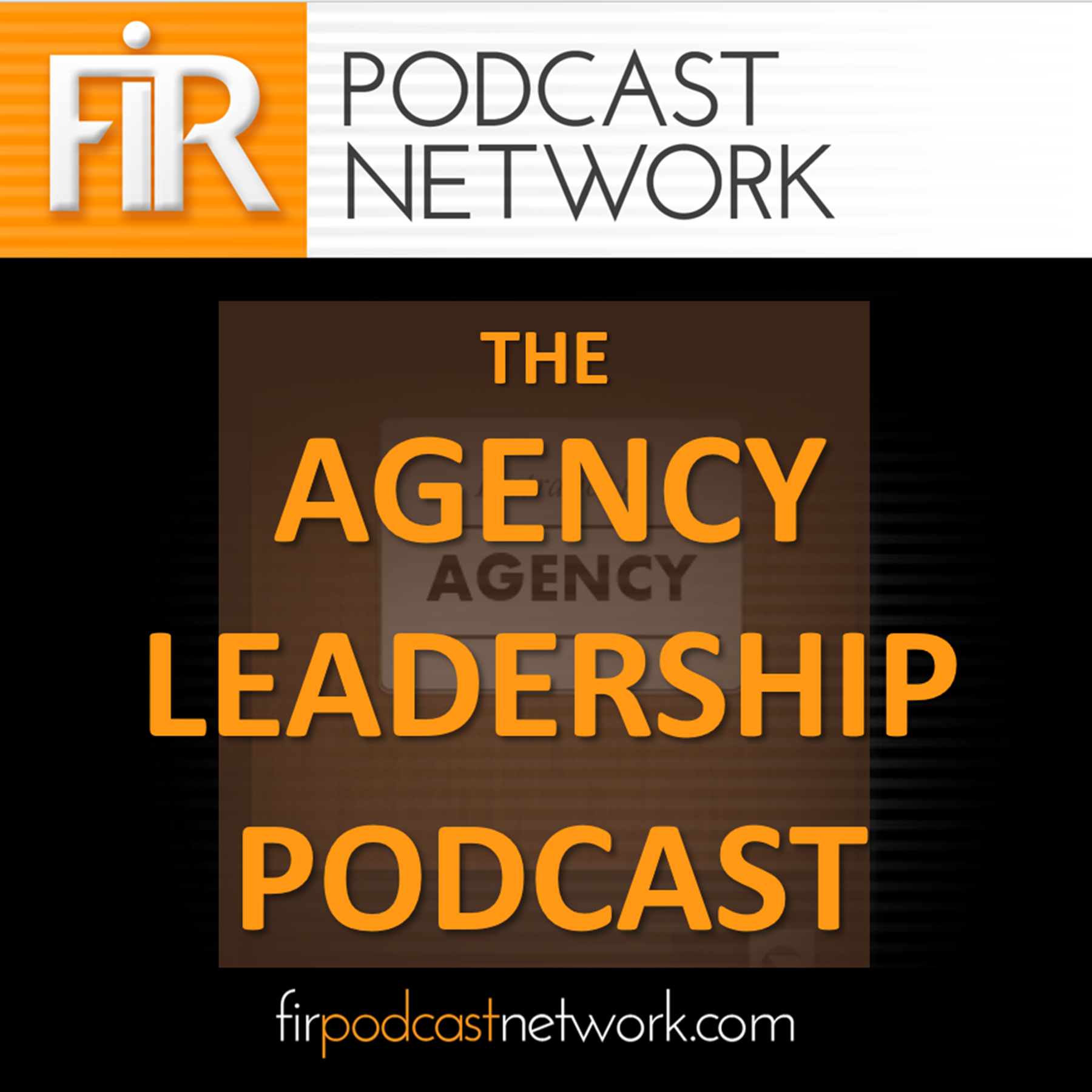 The Agency Leadership Podcast with Gini Dietrich and Chip Griffin